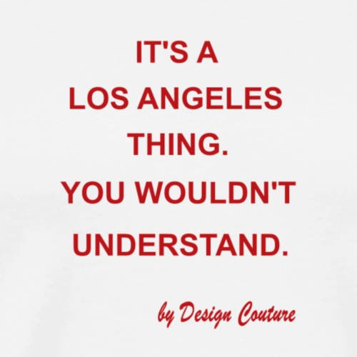 IT S A LOS ANGELES RED - Men's Premium T-Shirt