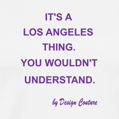 IT S A LOS ANGELES PURPLE - Men's Premium T-Shirt