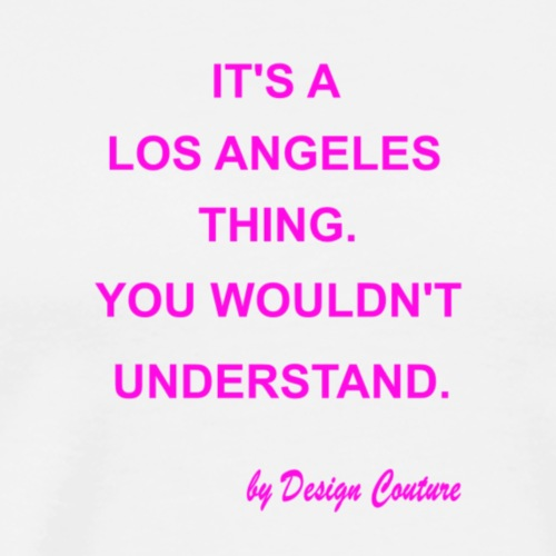 IT S A LOS ANGELES PINK - Men's Premium T-Shirt