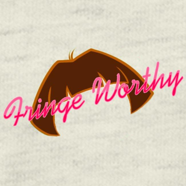 Fringe Worthy