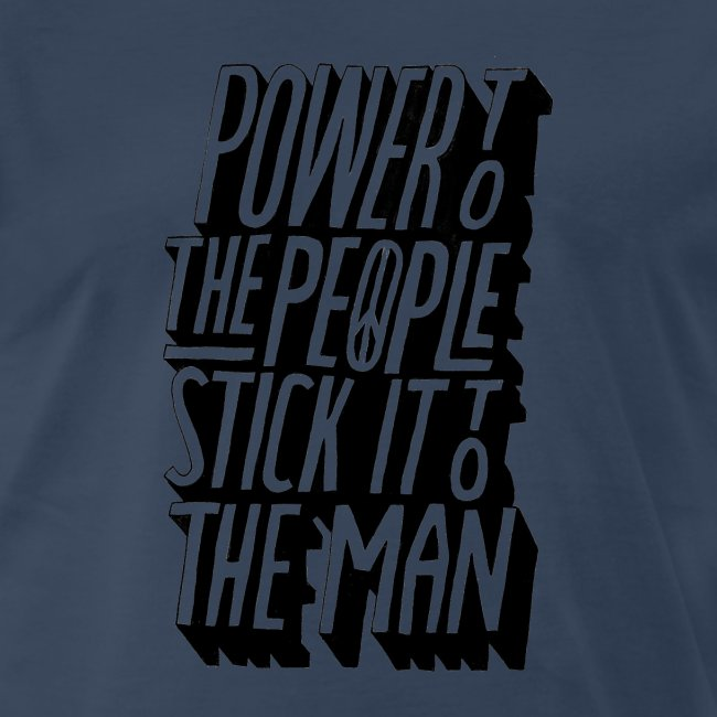 Power To The People Stick It To The Man