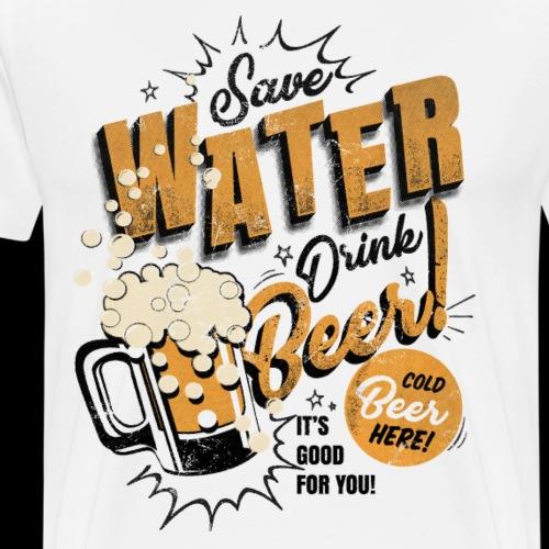 Save Water Drink Beer! - Men's Premium T-Shirt