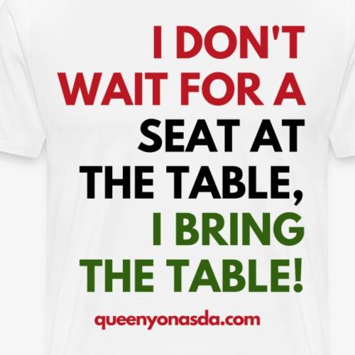 Bring The Table - Men's Premium T-Shirt