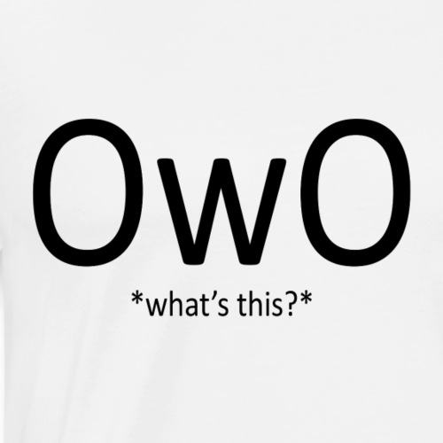 OwO *What's this* - Men's Premium T-Shirt