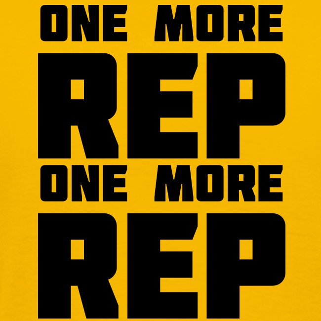 one more rep one more rep