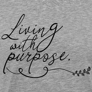 Living with Purpose - Men's Premium T-Shirt