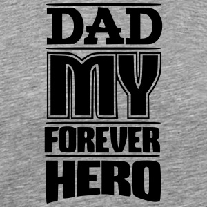 Dad my forever hero - Men's Premium T-Shirt