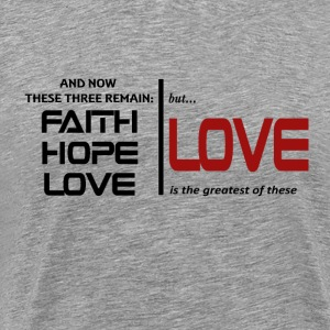 But LOVE is the greatest of these - Men's Premium T-Shirt