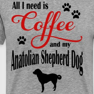 All I need is Coffee and my Anatolien Shepherd - Men's Premium T-Shirt