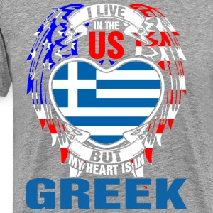 I Live In The Us But My Heart Is In Greek - Men's Premium T-Shirt