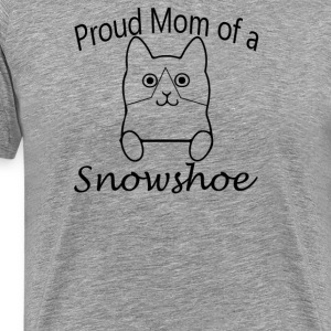 Proud Mom of a Snow Shoe Cat - Men's Premium T-Shirt