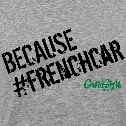 #becausefrenchcar by GusiStyle - Men's Premium T-Shirt