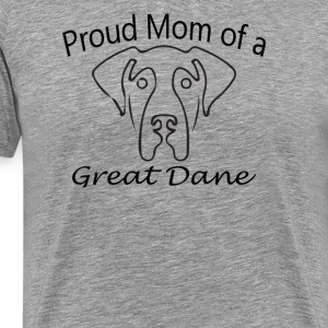 Proud Mom of a Great Dane - Men's Premium T-Shirt
