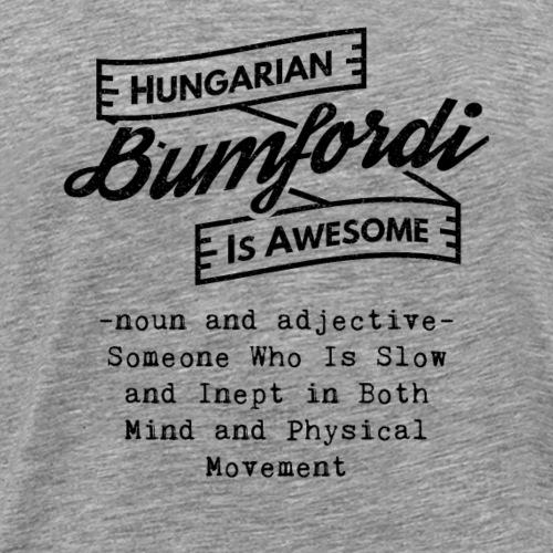 Bumfordi - Hungarian is Awesome (black fonts) - Men's Premium T-Shirt