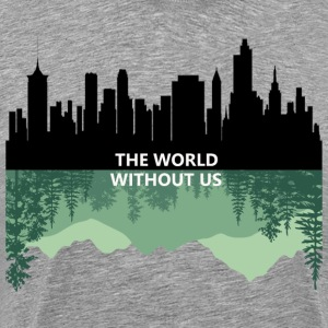 THE WORLD WITHOUT US - Men's Premium T-Shirt