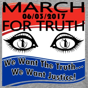 March For Truth 6-3-2017 We Want The Truth Protest - Men's Premium T-Shirt