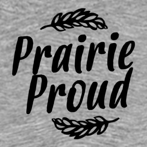 Prairie Proud - Men's Premium T-Shirt