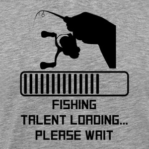 Fishing Talent Loading - Men's Premium T-Shirt