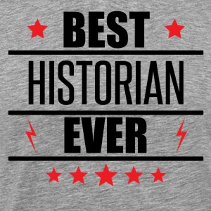 Best Historian Ever - Men's Premium T-Shirt