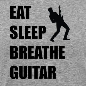 Eat Sleep Breathe Guitar - Men's Premium T-Shirt