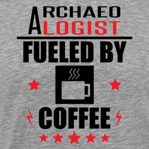 Archaeologist Fueled By Coffee - Men's Premium T-Shirt