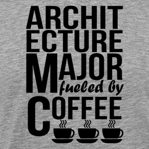 Architecture Major Fueled By Coffee - Men's Premium T-Shirt