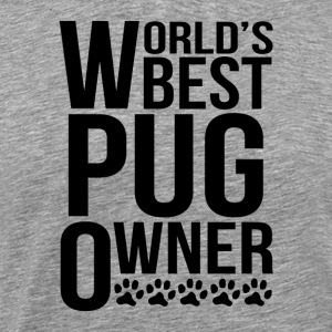 World's Best Pug Owner - Men's Premium T-Shirt