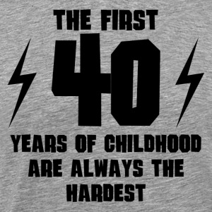 The First 40 Years Of Childhood - Men's Premium T-Shirt