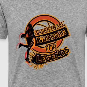 Legends Are Born To Play Basketball - Men's Premium T-Shirt
