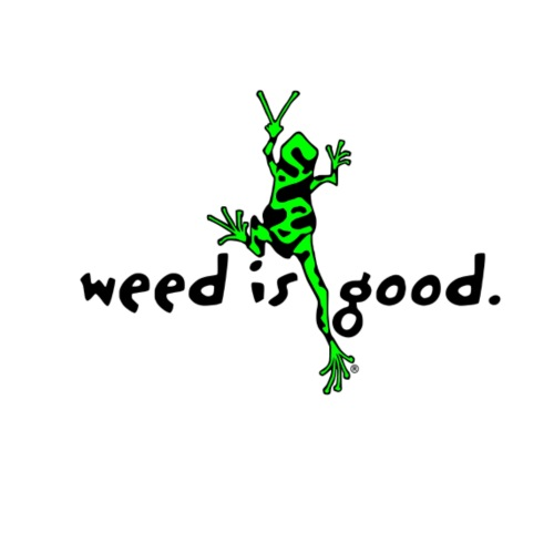 Weed Is Good - Men's Premium T-Shirt