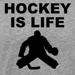 Hockey Is Life Goalie - Men's Premium T-Shirt