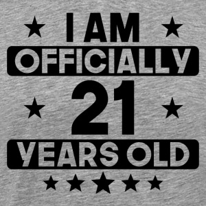 I Am Officially 21 Years Old 21st Birthday - Men's Premium T-Shirt