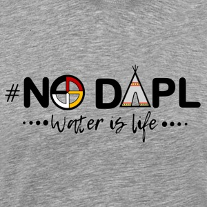 #NODAPL - Men's Premium T-Shirt