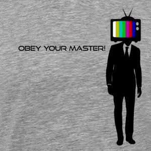 Obey your Master! - Men's Premium T-Shirt