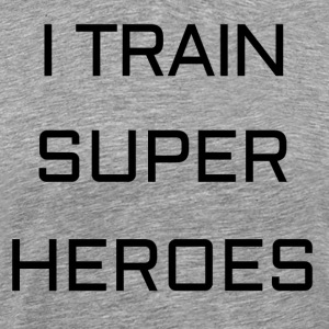 I TRAIN SUPER HEROES - Men's Premium T-Shirt