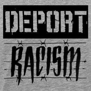 Deport Racism - Men's Premium T-Shirt