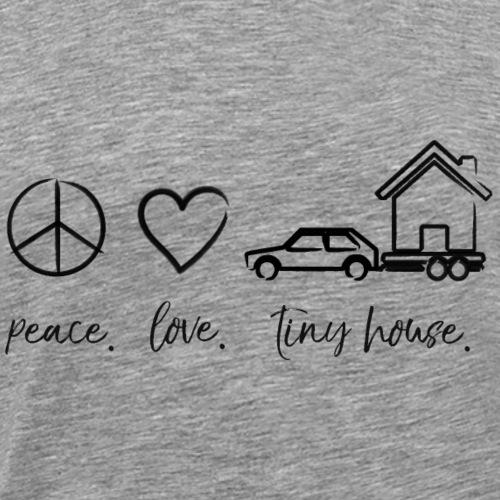 peace love tiny house black design - Men's Premium T-Shirt