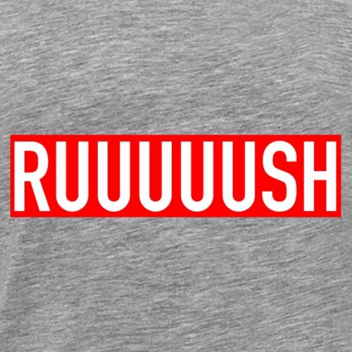 RUUUUSH - Men's Premium T-Shirt
