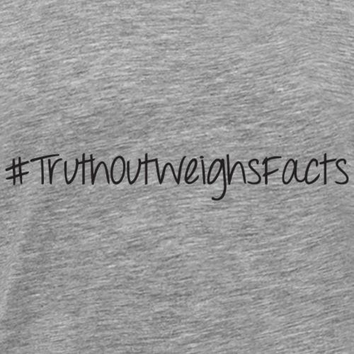 #TRUTHOUTWEIGHSFACTS - Men's Premium T-Shirt