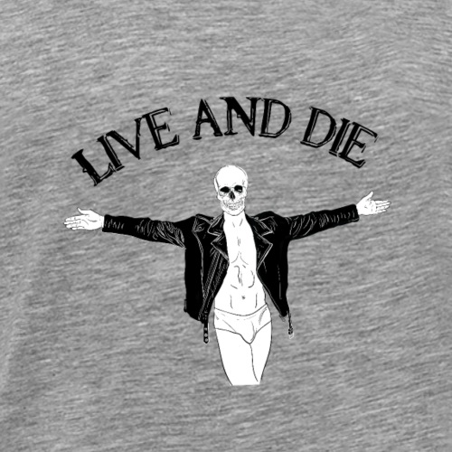Live and Die - Men's Premium T-Shirt