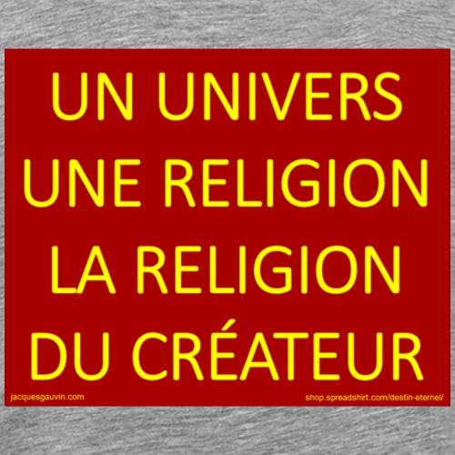 Un univers une religion la religion du Createur - Men's Premium T-Shirt
