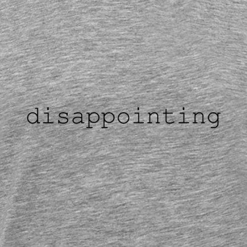 disappointing (black) - Men's Premium T-Shirt