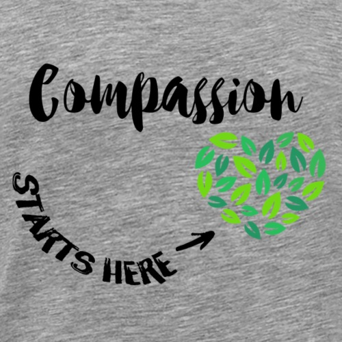 Compassion Starts Here. Black Font. - Men's Premium T-Shirt