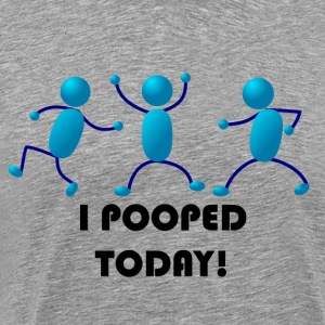 POOPED TODAY - Men's Premium T-Shirt