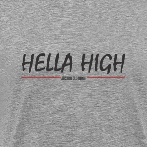 Hella High - Men's Premium T-Shirt