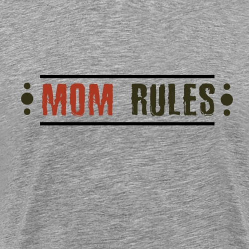 Mom Rules T-Shirt - Men's Premium T-Shirt