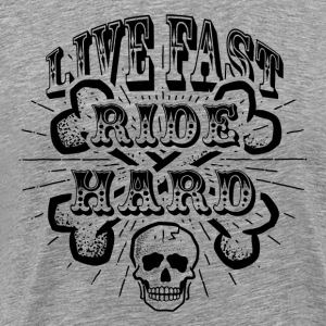 Live Fast Ride Hard! - Men's Premium T-Shirt