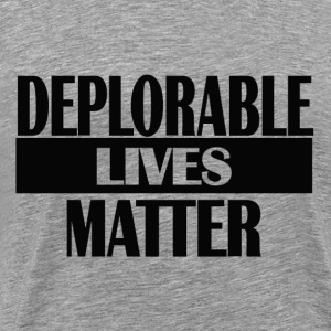 Deplorable Lives Matter - Men's Premium T-Shirt