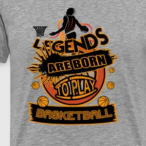 Legends Are Born To Play Basketball Art - Men's Premium T-Shirt