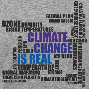 Climate Change Is Real - T-Shirt - Men's Premium T-Shirt